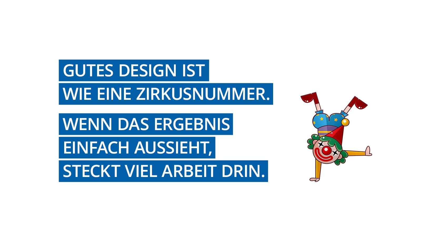 Design ist wie Zirkusnummer